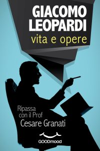 Giacomo Leopardi: vita e opere.