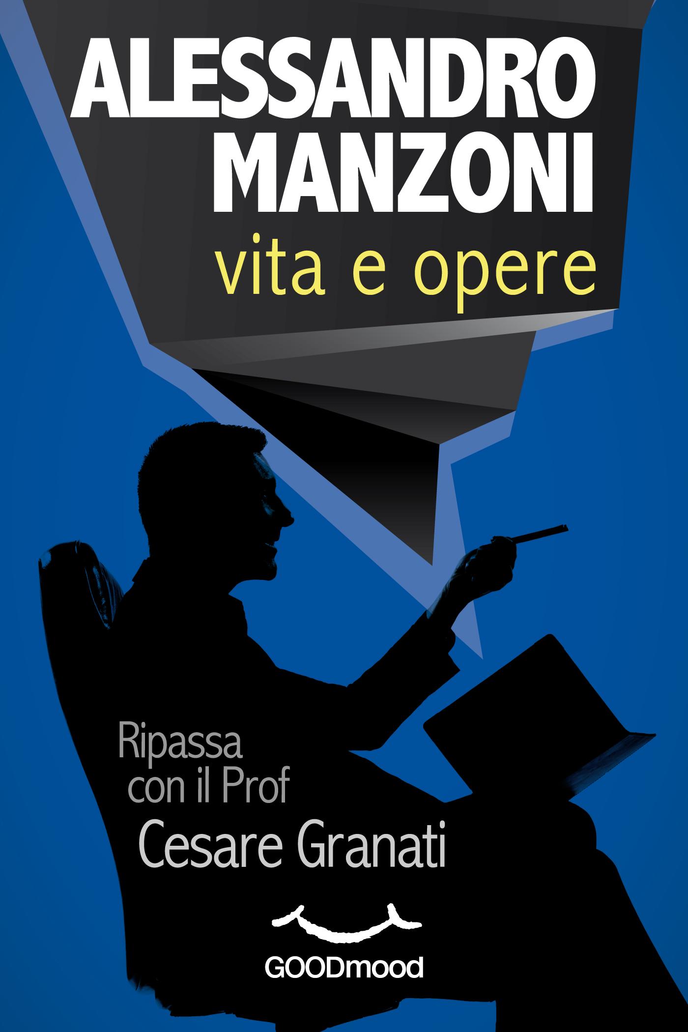 Alessandro Manzoni: vita e opere. -0