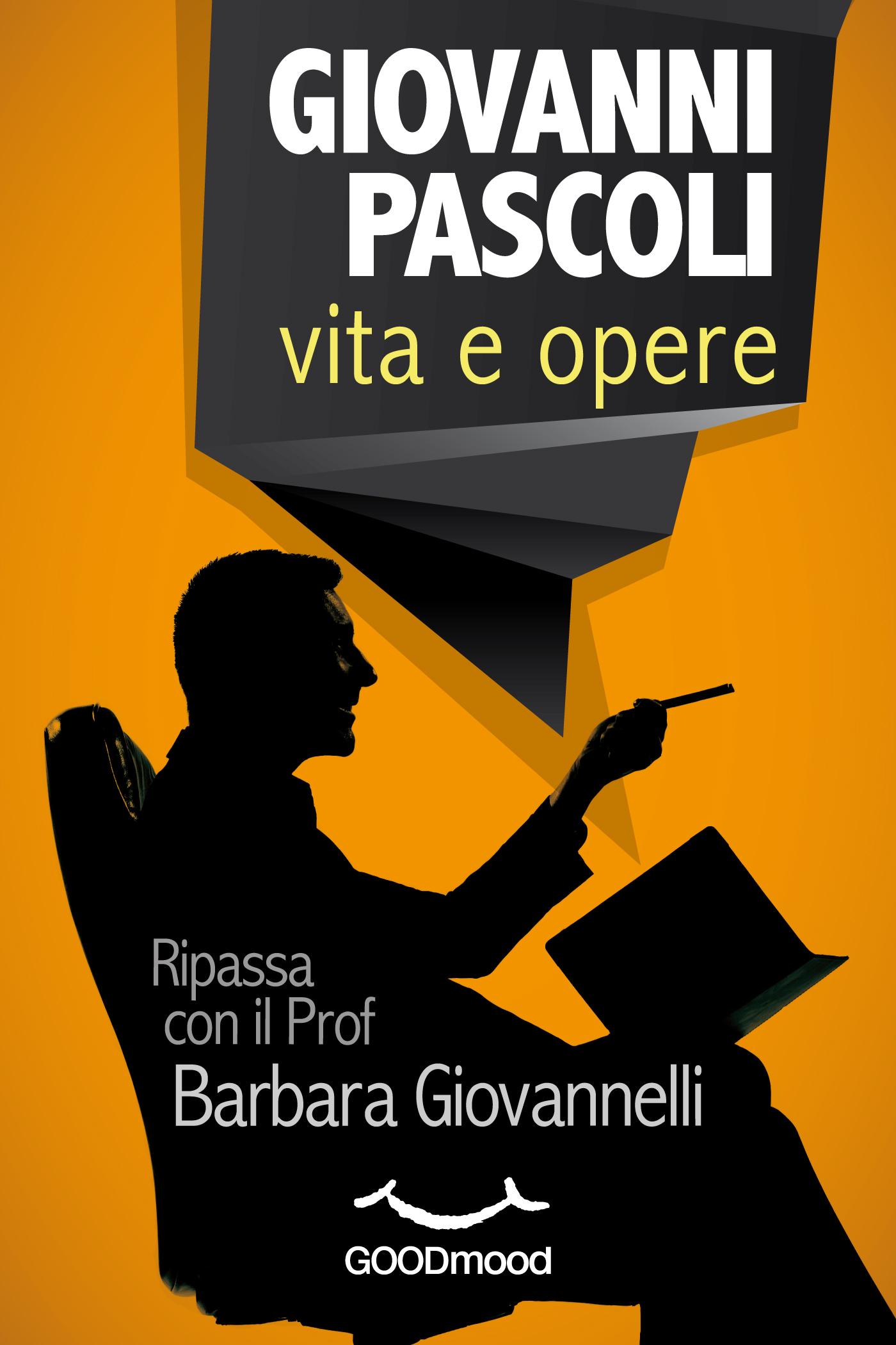 Giovanni Pascoli: vita e opere. -0