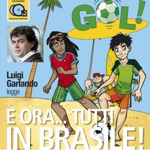 E ora... tutti in Brasile! Letto da Luigi Garlando
