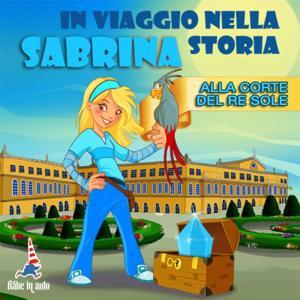 Sabrina in viaggio nella storia. Alla corte del Re Sole.-0