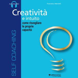Creatività e intuito.