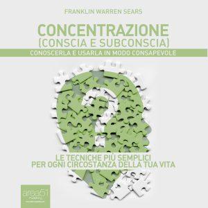 Concentrazione (conscia e subconscia).