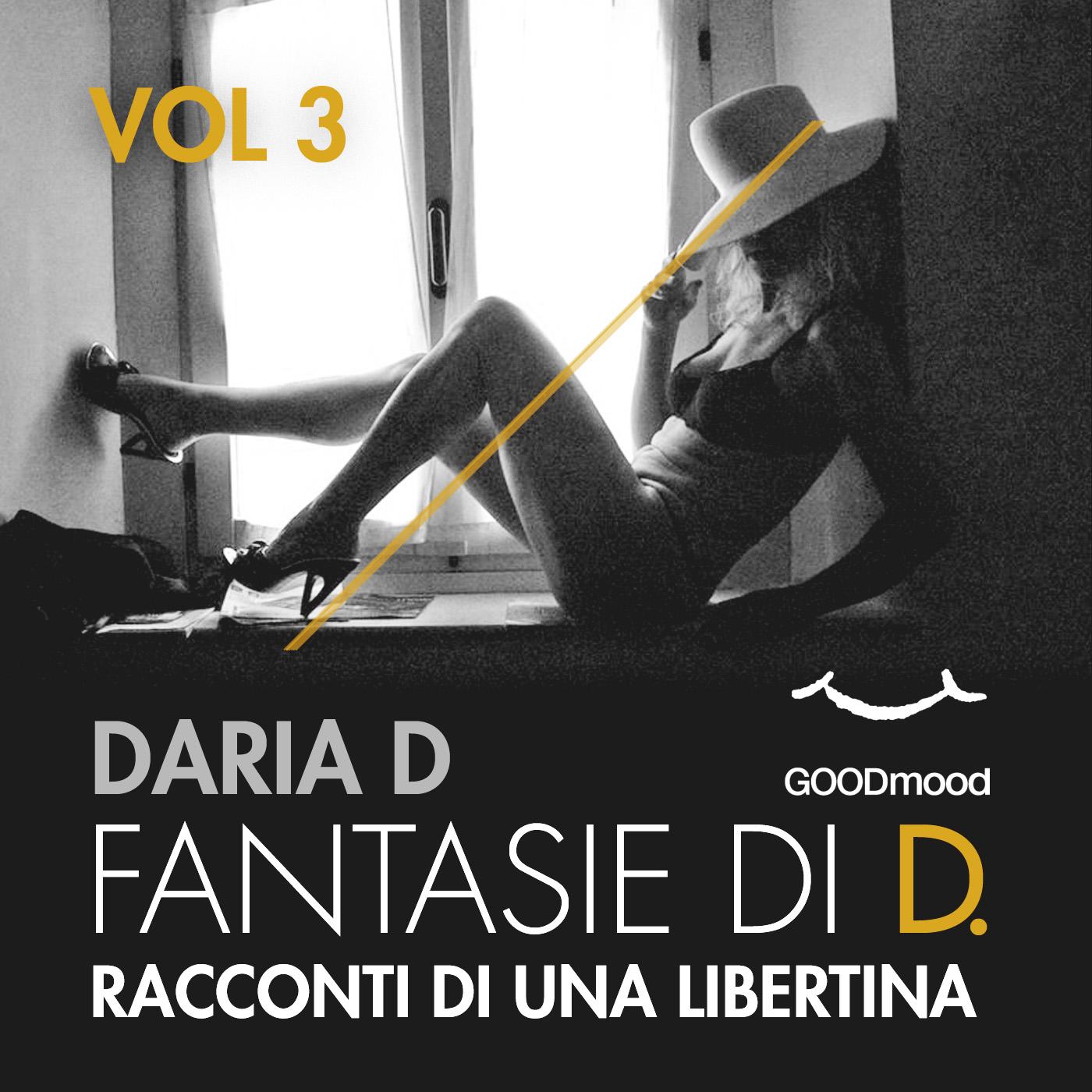 Fantasie di D - Racconti di una libertina. Vol.3-0