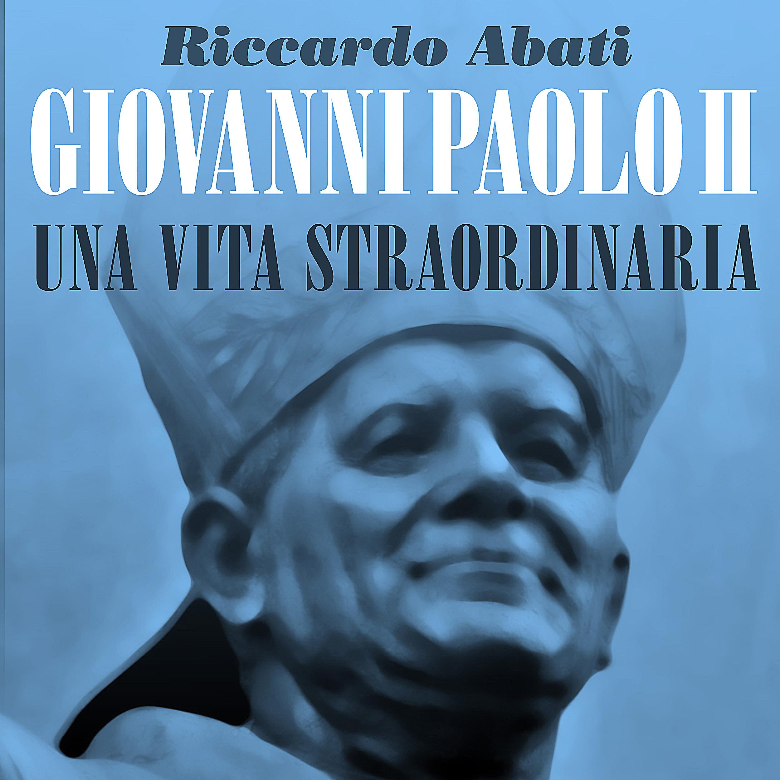 Giovanni Paolo II, una vita straordinaria-0