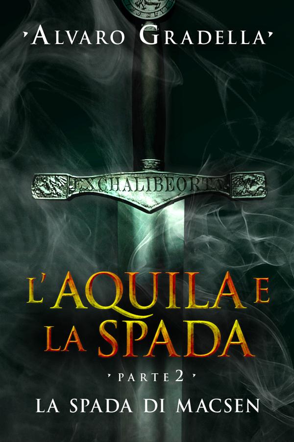 L'Aquila e la Spada. Parte 2 - La spada di Macsen-0