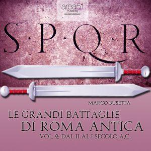 Le grandi battaglie di Roma antica vol. 2