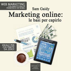 Marketing online: le basi per capirlo.