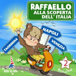 Raffaello alla scoperta dell'Italia VOL. 2.
