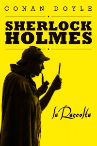 Sherlock Holmes. La raccolta