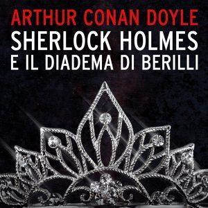 Sherlock Holmes e il diadema di Berilli