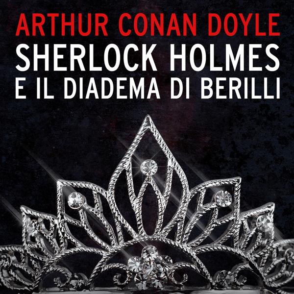 Sherlock Holmes e il diadema di Berilli-0