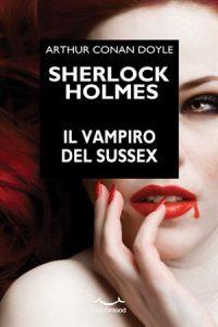 Sherlock Holmes. Il Vampiro del Sussex