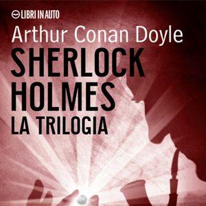 Sherlock Holmes la trilogia