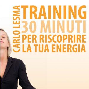 Training: 30 minuti per riscoprire la tua energia