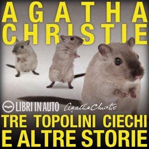 Tre topolini ciechi e altre storie