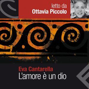 L'amore è un Dio letto da Ottavia Piccolo