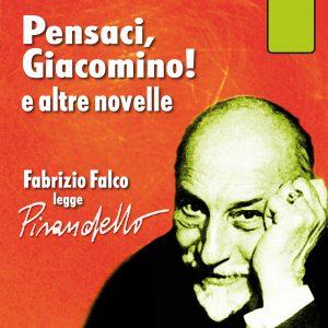 Pensaci Giacomino, e altre novelle letto da Fabrizio Falco