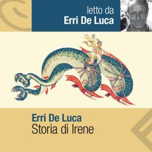 Storia di Irene letto da Erri De Luca