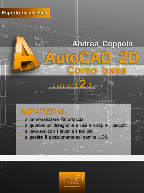 AutoCAD 2D Corso base. Livello 2-0