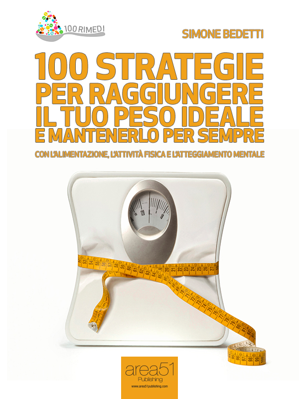 100 strategie per raggiungere il tuo peso ideale e mantenerlo per sempre-0
