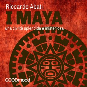 I Maya: una civiltà splendida e misteriosa