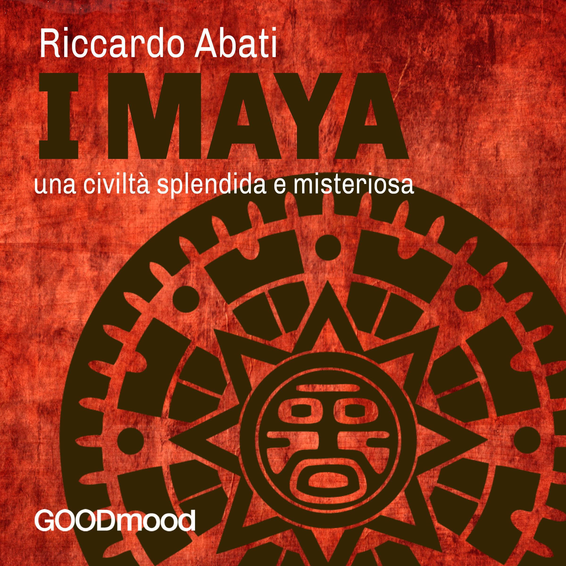 I Maya: una civiltà splendida e misteriosa-0