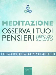 Meditazione. Osserva i tuoi pensieri