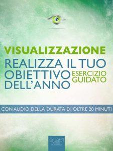Visualizzazione. Realizza il tuo obiettivo dell'anno