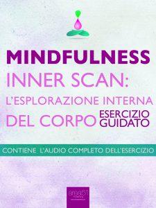 Mindfulness. Inner Scan: l'esplorazione interna del corpo