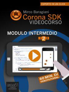 Corona SDK Videocorso. Modulo intermedio Volume 2