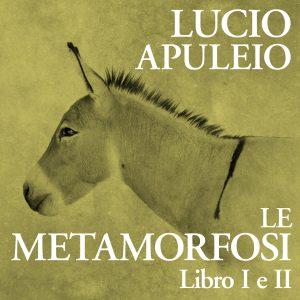 Le Metamorfosi - Libro I e II