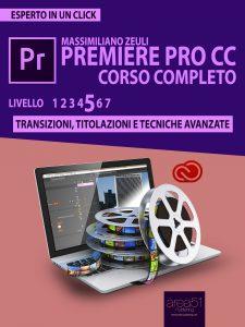 Premiere Pro CC Corso Completo. Volume 5