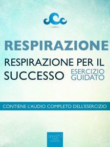 Dime Respirazione - Respirazione per il successo