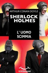 Sherlock Holmes - L'uomo scimmia