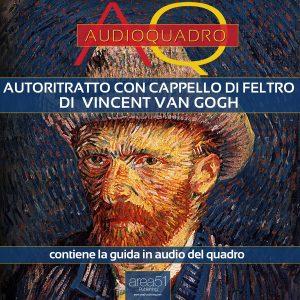 Autoritratto con cappello di feltro di Vincent Van Gogh. Audioquadro