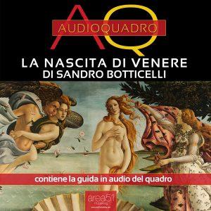 La nascita di Venere di Sandro Botticelli. Audioquadro