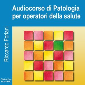 Audiocorso di Patologia per Operatori della Salute