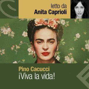 Viva la vida letto da Anna Caprioli