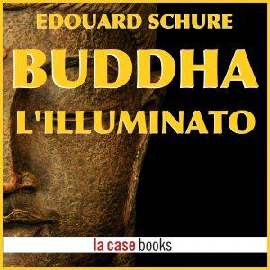 Buddha, l'illuminato.