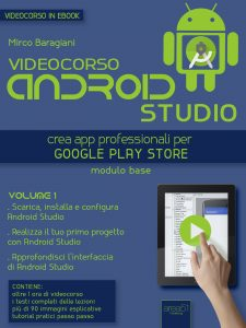 Videocorso Android Studio. Volume 1