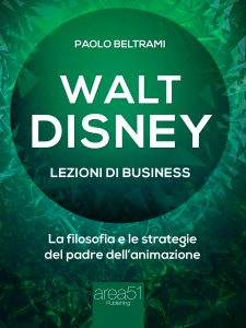 Walt Disney, lezioni di business.