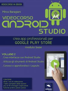 Videocorso Android Studio. Volume 2