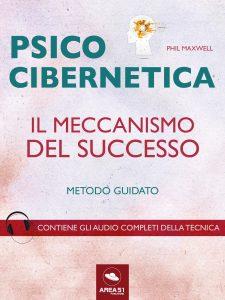 Psicocibernetica. Il meccanismo del successo