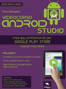 Videocorso Android Studio. Volume 4