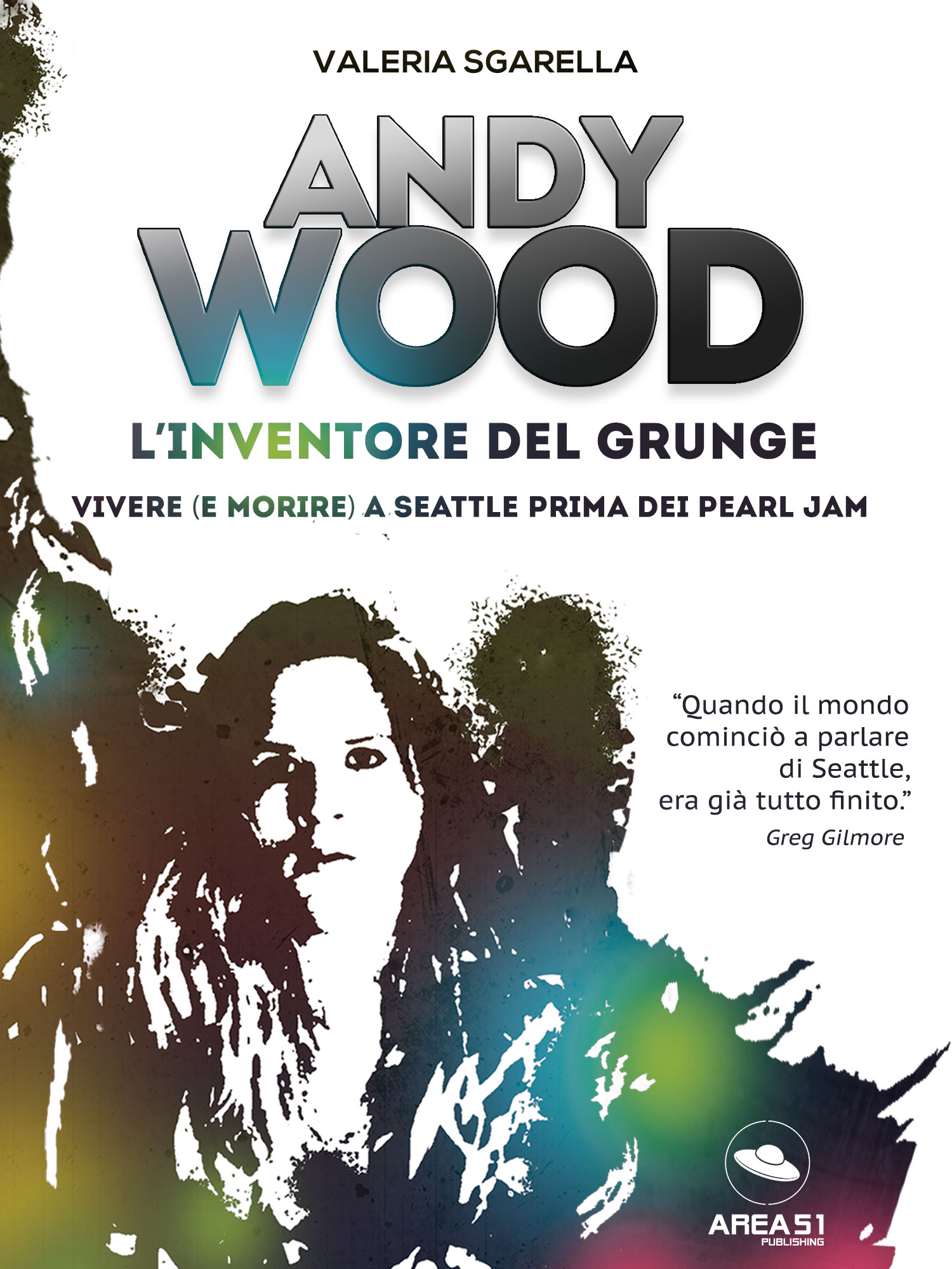 Andy Wood. L'inventore del grunge-0