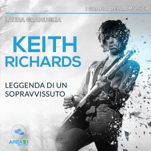 Keith Richards. Leggenda di un sopravvissuto