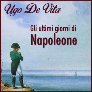 Gli ultimi giorni di Napoleone