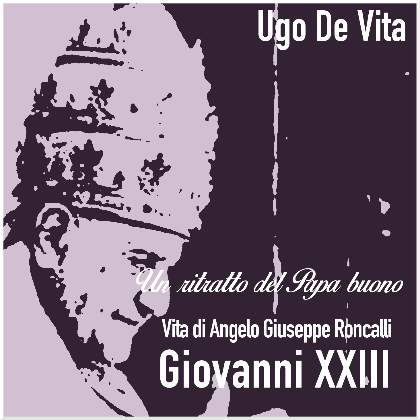 Un ritratto del papa buono. Vita di Angelo Giuseppe Roncalli (Giovanni XXIII)-0