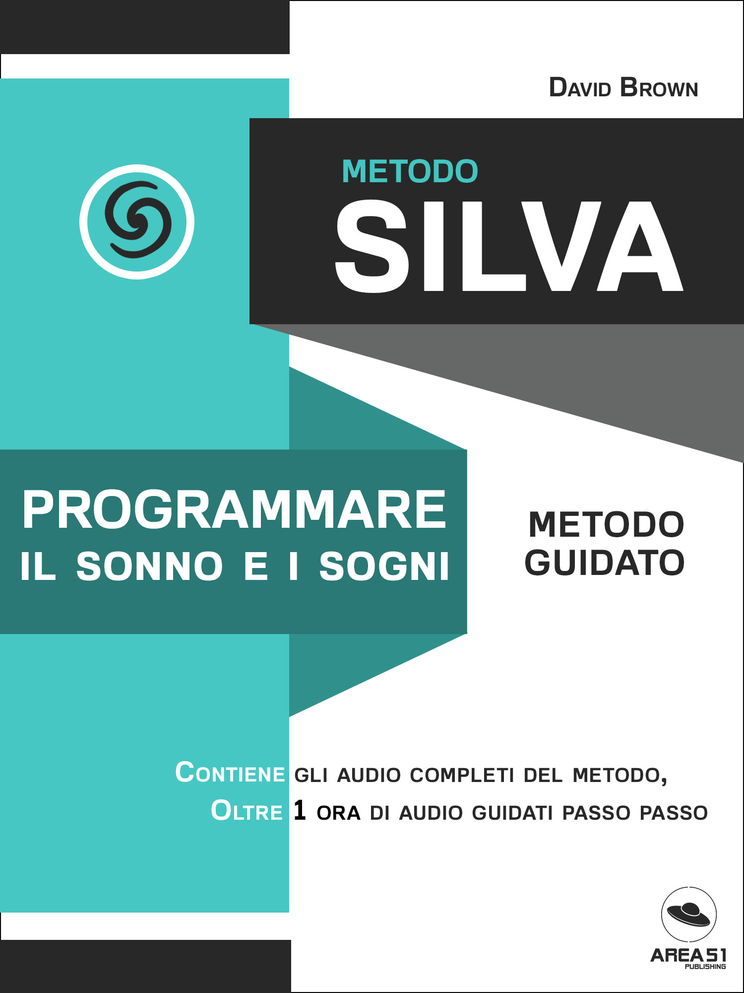 Metodo Silva. Programmare il sonno e i sogni-0